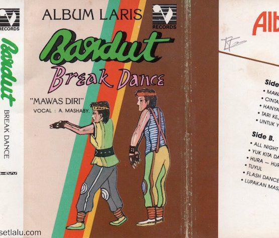ALBUM LARIS - BARDUT BREAK DANCE - MAWAS DIRI