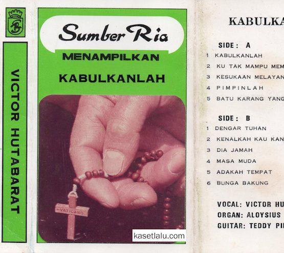 SUMBER RIA MENAMPILKAN KABULKANLAH VOCAL VICTOR HUTABARAT