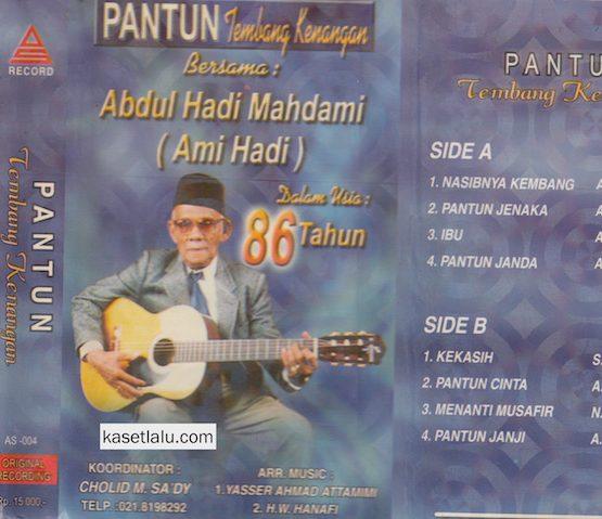 PANTUN TEMBANG KENANGAN BERSAMA ABDUL HADI MAHDAMI (AMI HADI) DALAM USIA 86 TAHUN