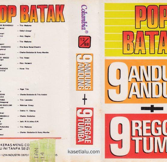 POP BATAK - 9 ANDUNG ANDUNG + 9 REGGAE TUMBA