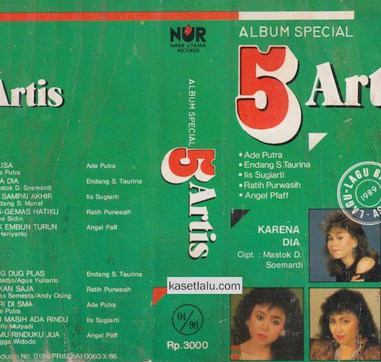 ALBUM SPECIAL 5 ARTIS (ADE PUTRA, ENDANG ST, IIS SUGIARTI, RATIH PURWASIH, ANGEL PPAFF