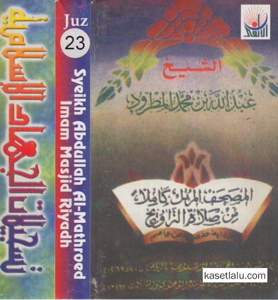 SYEIKH ABDULLAH AL-MATHROED IMAM MASJID RIYADH - JUZ 23