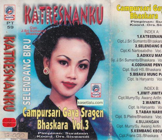 CAMPURSARI GAYA SRAGEN BHASKARA VOL. 3 - KATRESNANKU - SELENDANG BIRU
