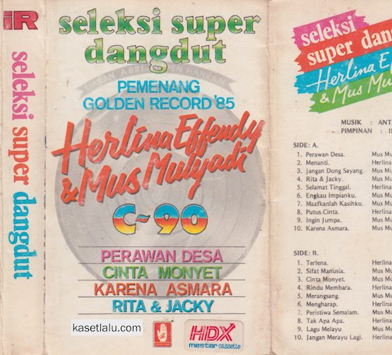 HERLINA EFFENDY & MUS MULYADI - SELEKSI SUPER DANGDUT PEMENANG GOLDEN RECORD '85