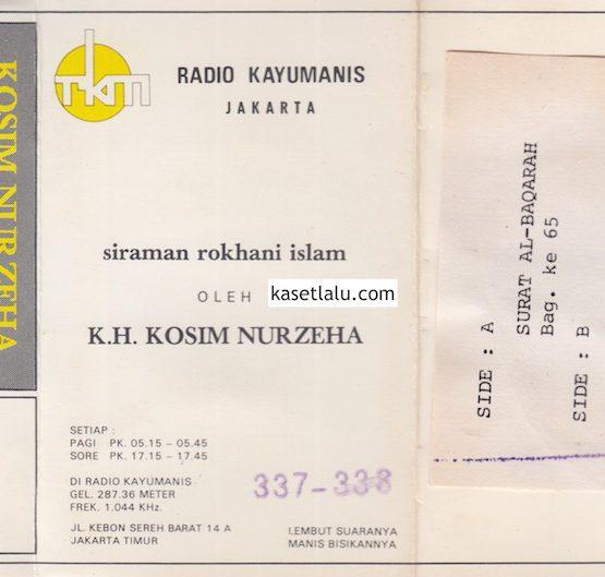 KH. KOSIM NURZEHA - SIRAMAN ROKHANI ISLAM RADIO KAYUMANIS JAKARTA 337-338