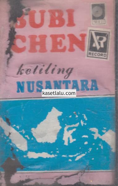 BUBI CHEN - KELILING NUSANTARA