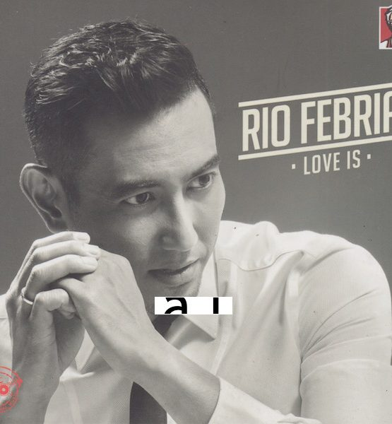 CD - RIO FEBRIAN - LOVE IS