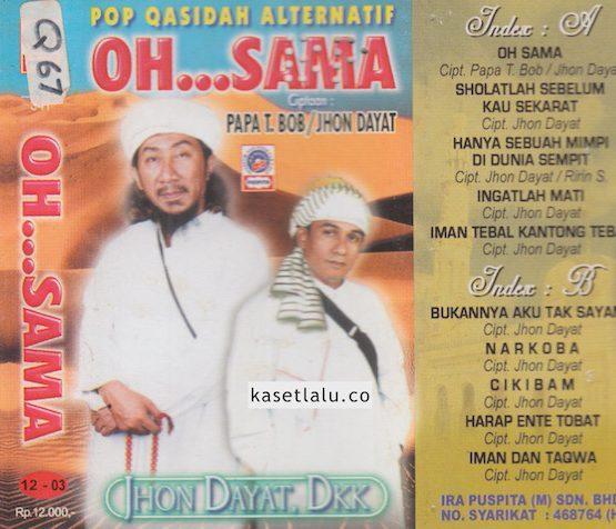 JOHN DAYAT DKK - POP QASIDAH ALTERNATIF - OH... SAMA (ISI BEDA)