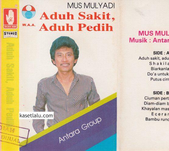 MUS MULYADI - ADUH SAKIT ADUH PEDIH (ANTARA GROUP)