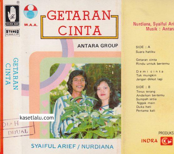 SYAIFUL ARIEF & NURDIANA (O.M ANTARA GROUP) GETARAN CINTA)
