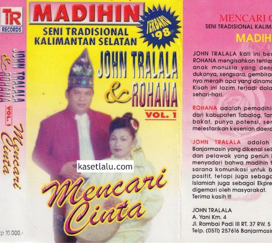 JOHN TRALALA & ROHANA VOL. 1 - MENCARI CINTA (MADIHIN SENI TRADISIONAL KALIMANTAN SELATAN)