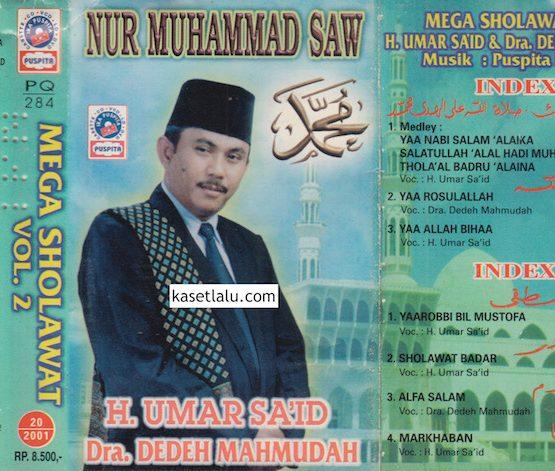 H. UMAR SAID & DRA. DEDEH MAHMUDAH - MEGA SHOLAWAT VOL. 2 NUR MUHAMMAD SAW