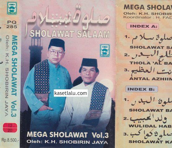 MEGA SHOLAWAT VOL. 3 OLEH K.H. SOBIRIN JAYA - SHOLAWAT SALAAM
