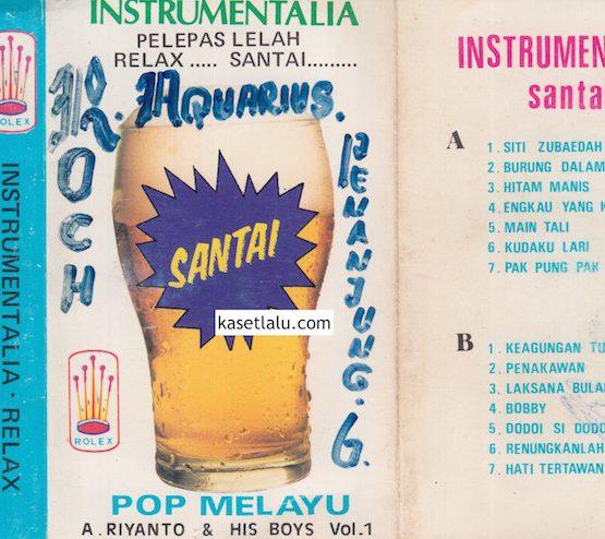 A. RIYANTO & HIS BOYS VOL. 1 - INSTRUMENTALIA PELEPAS LELAH, RELAX, SANTAI - POP MELAYU
