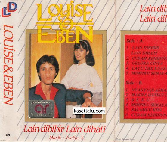 LOUISE & EBEN - LAIN DIBIBIR LAIN DIHATI (MUSIK JOCKIE S.)
