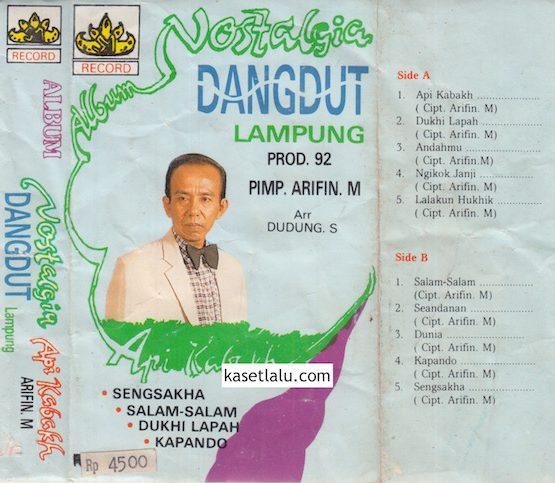 ALBUM NOSTALGIA DANGDUT LAMPUNG PROD. 92 PIMP. ARIFIN M - API KABAKH