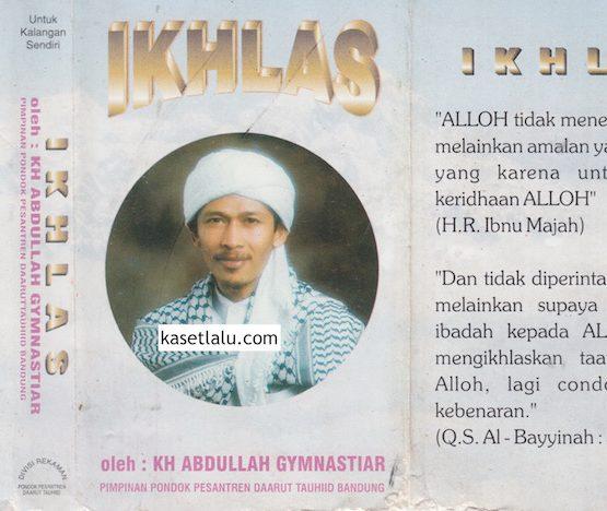 KH. ABDULLAH GYMNASTIAR - IKHLAS