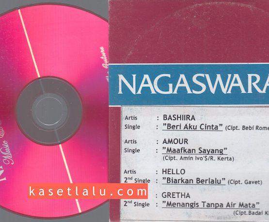 CD PROMO RADIO - NAGASWARA - BASHIRA (BERI AKU CINTA) AMOUR (MAAFKAN SAYANG) HELLO (BIARKAN BERLALU) GRETHA (MENANGIS TANPA AIR MATA)