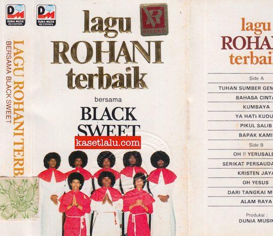 BLACK SWEET - LAGU ROHANI TERBAIK
