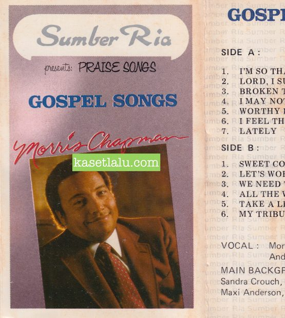 SUMBER RIA PRESENTS PRAISE SONGS GOSPEL SONGS MORRIS CHAPMAN & ANDRAE CHROUCH