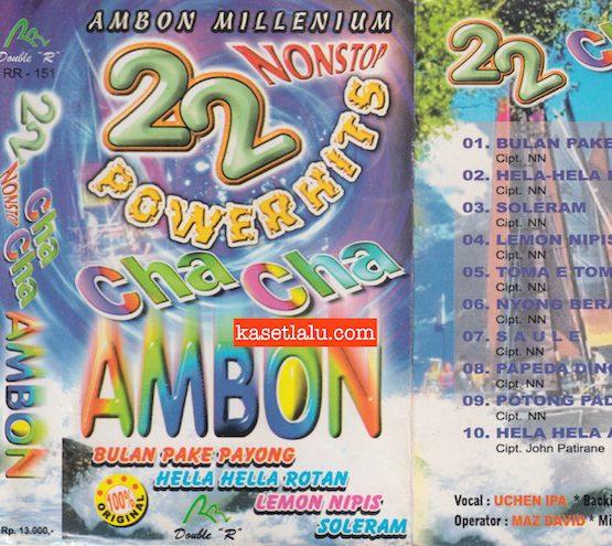 22 NONSTOP POWER HITS CHA CHA AMBON - BULAN PAKAI PAYUNG