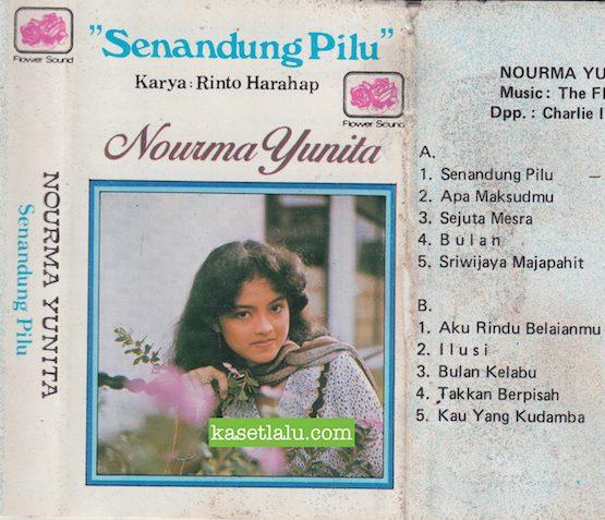 NOURMA YUNITA - SENANDUNG PILU (KARYA RINTO HARAHAP, MUSIK THE FLOWERS DPP. CHARLIE IBRAHIM)