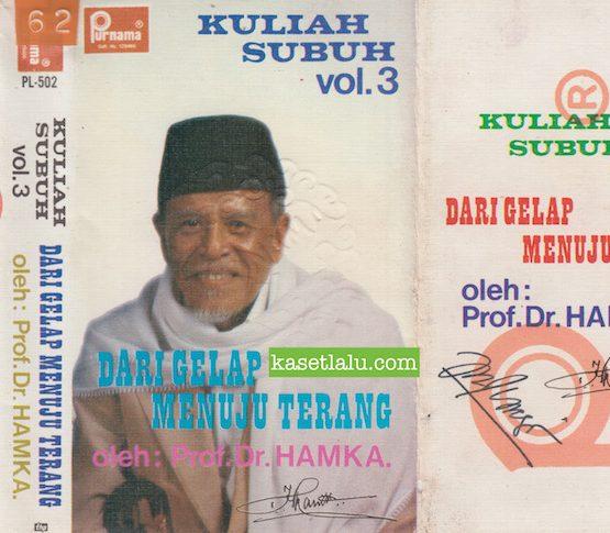 PL-0502 - PROF. DR. HAMKA - KULIAH SUBUH VOL. 3 DARI GELAP MENUJU TERANG