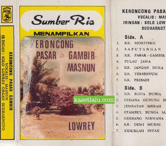 SUMBER RIA MENAMPILKAN KERONCONG PASAR GAMBIR - VOCALIS MASNUN IRINGAN SOLO LOWREY ORGAN SUDHARNOTO