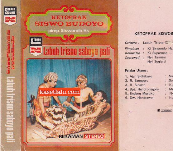 KETOPRAK SISWO BUDOYO PIMP. SISWONDO HS - LABUH TRISNO SABOYO PATI