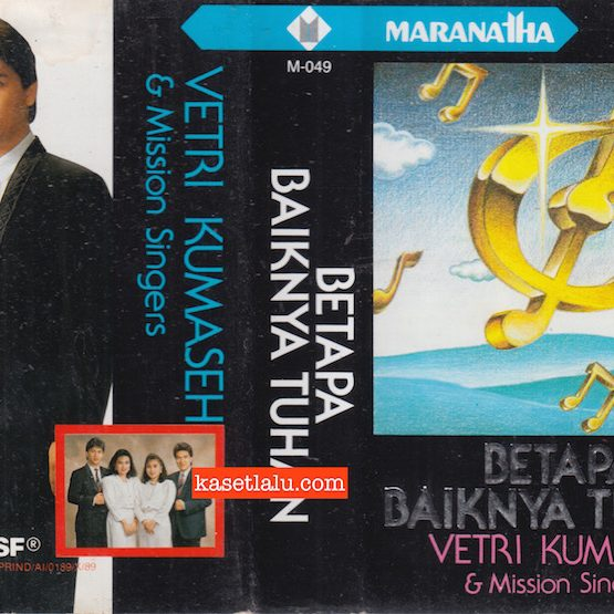 M-049 - VETRI KUMASEH & MISSION SINGERS - BETAPA BAIKNYA TUHAN